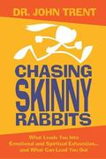 Chasing Skinny Rabbits What Leads You into Emotional and Spiritual Exhaustion...and What Can...