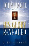 His Glory Revealed: A Devotional