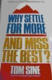Why settle for more and miss the best?: Linking your life to the purposes of God