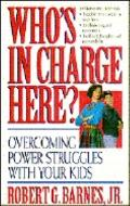 Who's in Charge Here? - Robert G. Barnes - Paperback