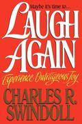 Laugh Again/Experience Outrageous Joy