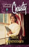 Silent Superstitions (Christy Series, No. 2)