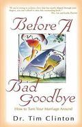 Before a Bad Goodbye
