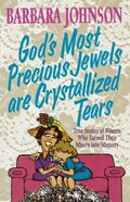 God's Most Precious Jewels Are Crystalized Tears