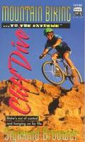 Mountain Biking . . . to the Extreme - Cliff Dive - Sigmund Brouwer - Paperback