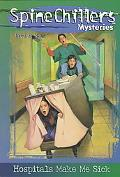 Spinechillers Mysteries Series #11: Hospitals Make Me Sick - Fred E. Katz - Paperback