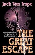 Great Escape Preparing for the Rapture, the Next Event on God's Prophetic Clock