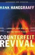 Counterfeit Revival Looking for God in All the Wrong Places