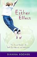 Esther Effect Seven Secrets of Self-Confidence and Influence