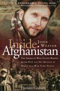 Inside Afghanistan The American Who Stayed Behind After 9/11 and His Mission of Mercy to a W...