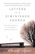 Letters To A Diminished Church Passionate Arguments For The Relevance Of Christian Doctrine