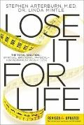 Lose It for Life : The Total Solution - Spiritual, Emotional, Physicel - for Permanent Weigh...