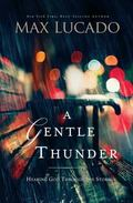 Gentle Thunder : Hearing God Through the Storm