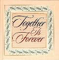 Together Is Forever
