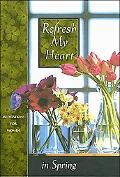 Refresh My Heart In Spring - Terri Gibbs - Hardcover
