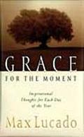 Grace for the Moment Inspirational Thoughts for Each Day of the Year