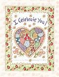 I Celebrate You: Joy Marie's/J.J. Mills I Celebrate You Book