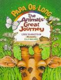 Papa Ob Long: The Animals' Great Journey - LeRoy Blankenship - Hardcover