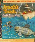 Jonah's Trash... God's Treasure: Mr. Grungy's Junkyard Bible Stories - Joel Anderson - Hardc...
