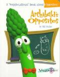 Archibald's Opposites: A Veggiecational Book about Opposites!