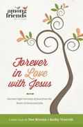 Among Friends : Forever in Love with Jesus