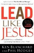 Lead like Jesus: Lessons from the Greatest Role Model of All Time