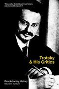Trotsky and His Critics : Revolutionary History, No 1