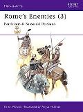 Rome's Enemies Parthians and Sassanid Persians