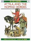Attila and the Nomad Hordes Warfare on the Eurasian Steppes 4Th-12th Centuries