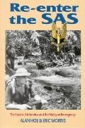 Re-Enter the SAS : The Special Air Services and the Malayan Emergency