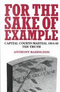 For the Sake of Example Capital Courts-Martial, 1914-1920