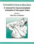 Cumulative Trauma Disorders A Manual for Musculoskeletal Diseases of the Upper Limbs