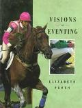 Visions & Eventing - Elizabeth Furth - Hardcover