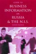 Guide to Business Information on Russia,The New Independent States and the Baltic States