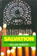 Salvation, the Bible, and Roman Catholicism