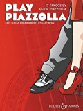 Play Piazzolla: 13 Tangos for Easy Guitar