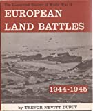 EUROPEAN LAND BATTLES: 1944-1945 (THE ILLUSTRATED HISTORY OF WORLD WAR II)