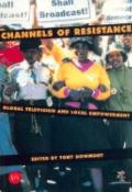 Channels of Resistance Global Television and Local Empowerment