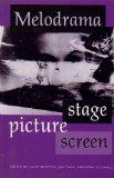 Melodrama: Stage Picture Screen