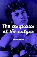 Eloquence of the Vulgar Language, Cinema and the Politics of Culture