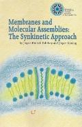 Membranes and Molecular Assemblies The Synkinetic Approach