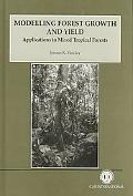 Modelling Forest Growth and Yield: Applications to Mixed Tropical Forests