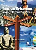 Tourism Behaviour Travellers' Decisions And Actions