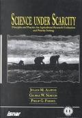 Science Under Scarcity Principles and Practice for Agricultural Research Evaluation and Prio...