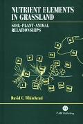 Nutrient Elements in Grassland Soil-Plant-Animal Relationships