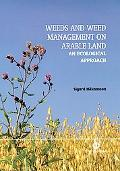 Weeds and Weed Management on Arable Land An Ecological Approach