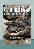 Crocodiles Biology, Husbandry and Diseases
