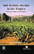 Soil Fertility Decline in the Tropics With Case Studies on Plantations