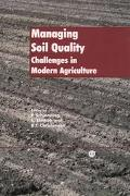 Managing Soil Quality Challenges in Modern Agriculture