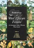 Biodiversity of West African Forests An Ecological Atlas of Woody Plant Species